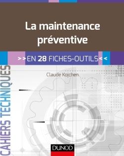 LA MAINTENANCE PREVENTIVE - EN 28 FICHES OUTILS