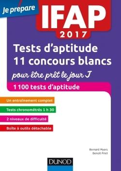 IFAP 2017 TESTS D'APTITUDE : 11 CONCOURS BLANCS POUR ETRE PRET LE JOUR J