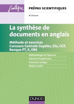 LA SYNTHESE DE DOCUMENTS EN ANGLAIS - METHODE ET EXERCICES. CONCOURS CENTRALE-SUPELEC, E3A, X ET ENS