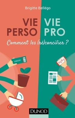 VIE PRO/VIE PERSO - COMMENT LES (RE)CONCILIER ?
