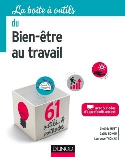 LA BOITE A OUTILS DU BIEN-ETRE AU TRAVAIL - 61 OUTILS ET METHODES