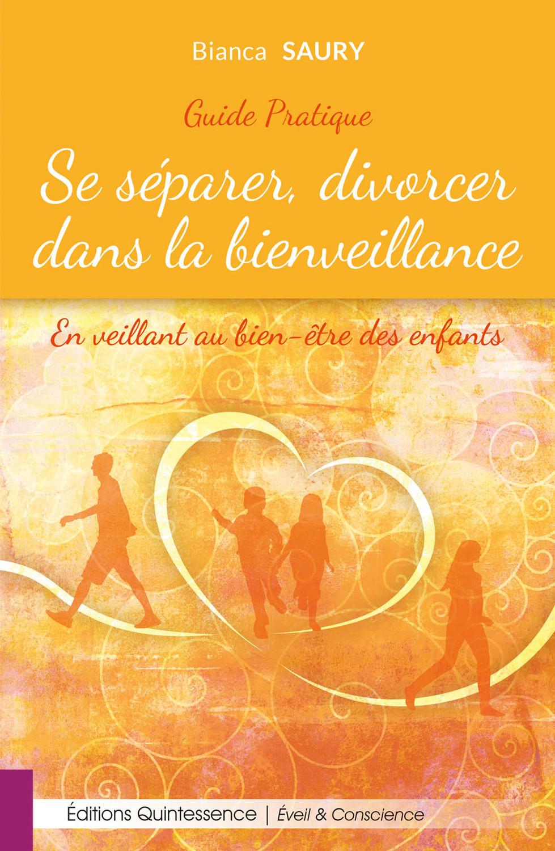 SE SEPARER, DIVORCER DANS LA BIENVEILLANCE - EN VEILLANT AU BIEN-ETRE DES ENFANTS