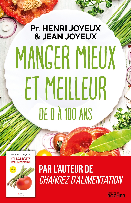 MANGER MIEUX ET MEILLEUR DE 0 A 100 ANS