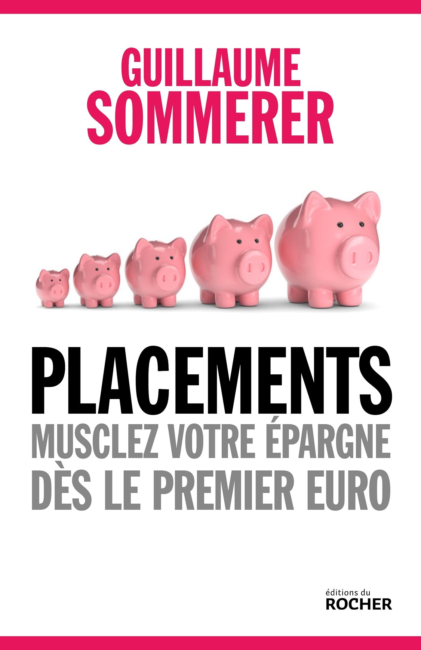 PLACEMENTS. MUSCLEZ VOTRE EPARGNE DES LE PREMIER EURO