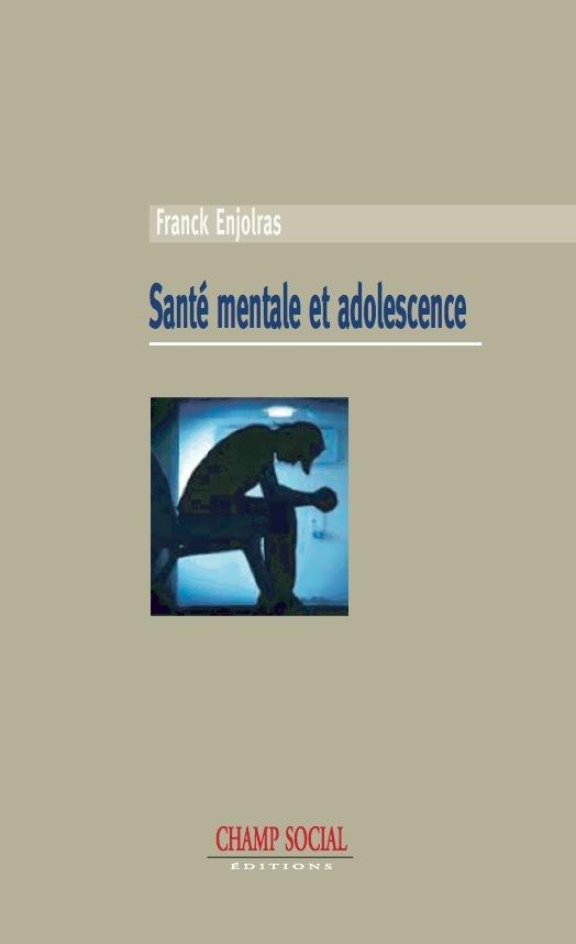 SANTE MENTALE ET ADOLESCENCE, ENTRE PSYCHIATRIE ET SCIENCES SOCIALES