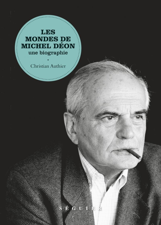 LES MONDES DE MICHEL DEON