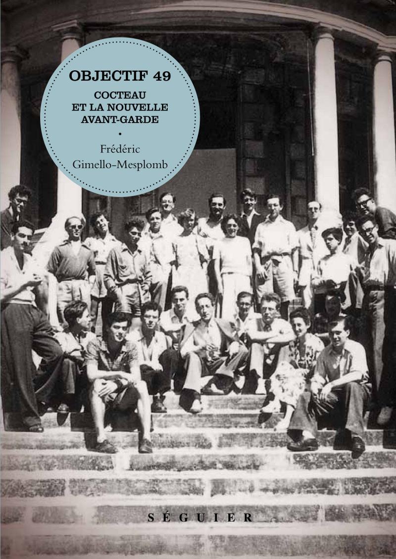 OBJECTIF 49 - COCTEAU ET LA NOUVELLE AVANT-GARDE