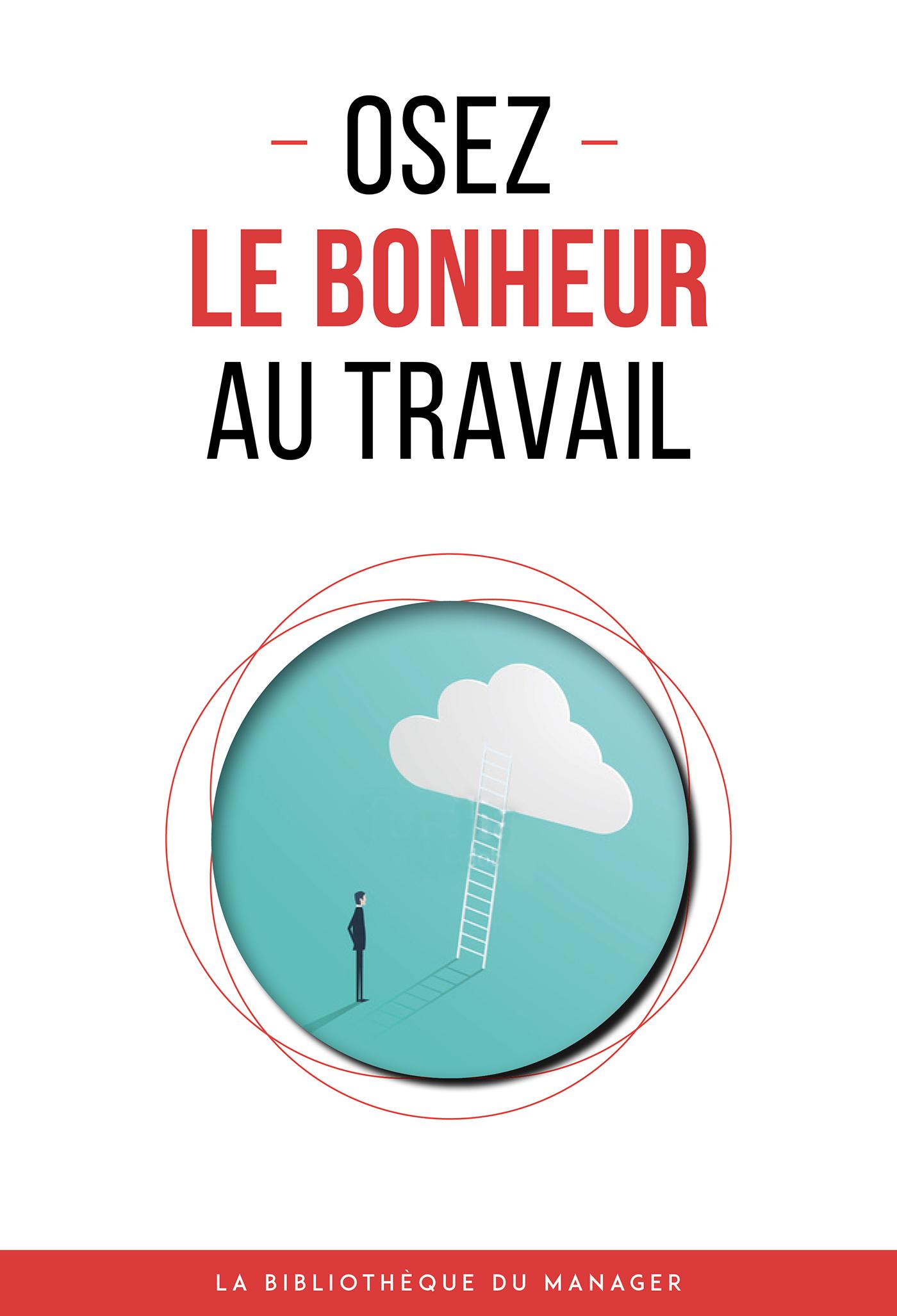 OSEZ LE BONHEUR AU TRAVAIL