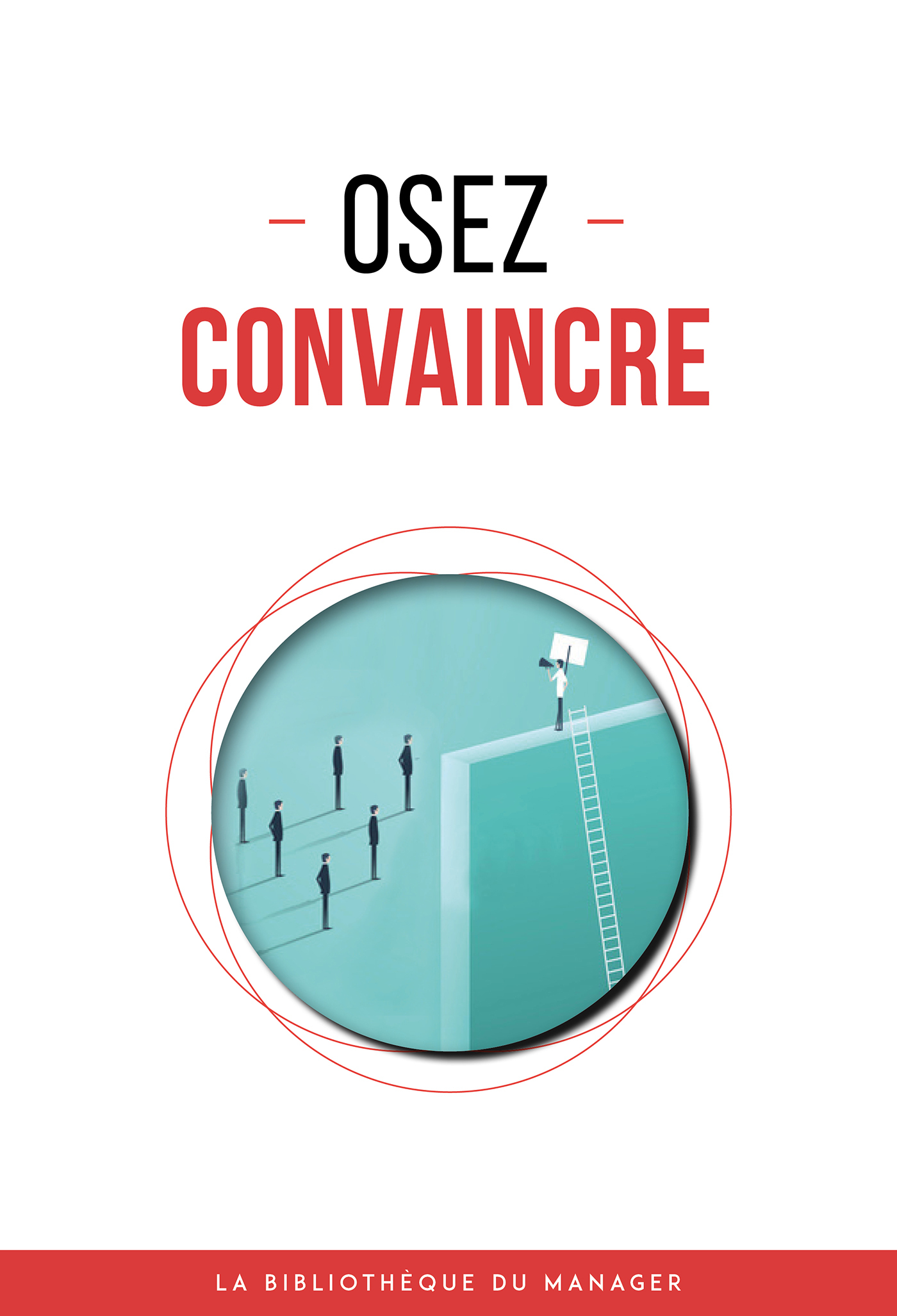 OSEZ CONVAINCRE