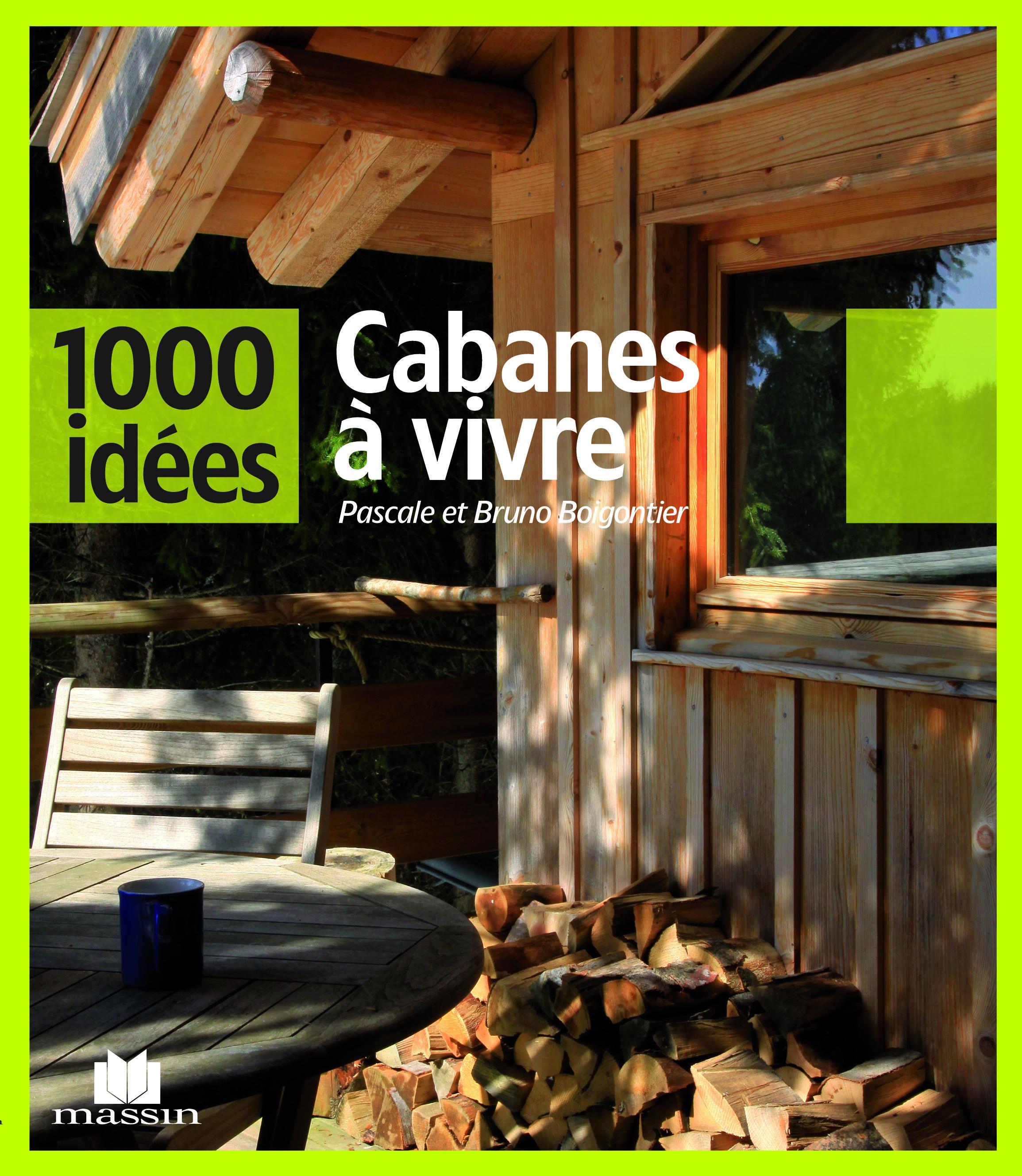 CABANES A VIVRE 1000 IDEES