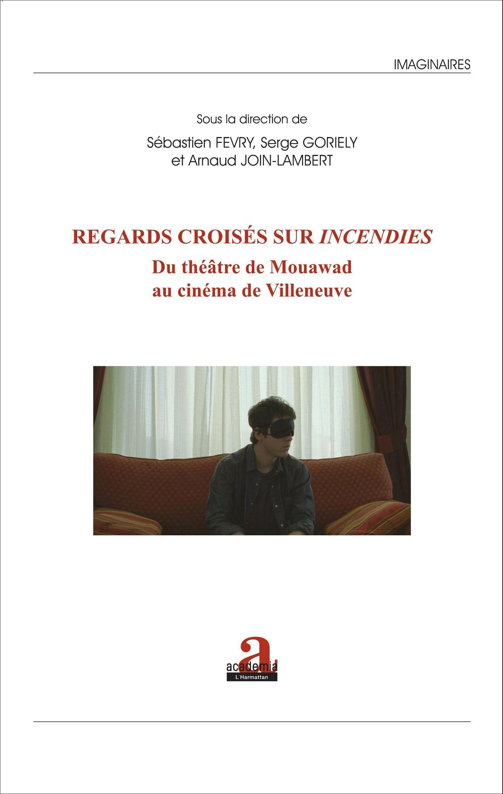 REGARDS CROISES SUR INCENDIES DU THEATRE DE MOUAWAD AU CINEMA DE VILLENEUVE