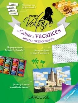 CAHIER DE VACANCES PROJET VOLTAIRE, SPECIAL ORTHOGRAPHE, ADULTES