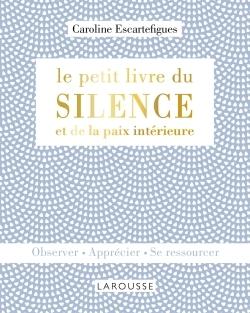 LE PETIT LIVRE DU SILENCE ET DE LA PAIX INTERIEURE