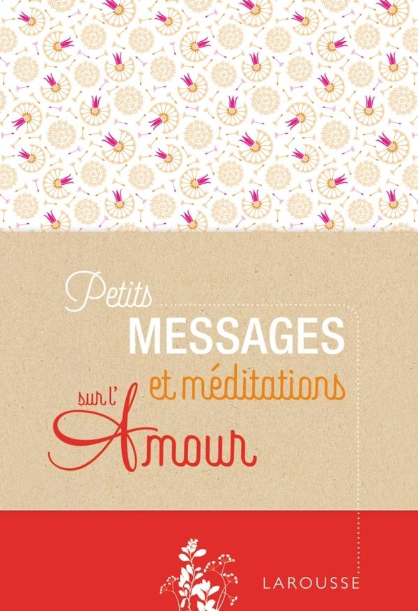 PETITS MESSAGES ET MEDITATIONS SUR L'AMOUR