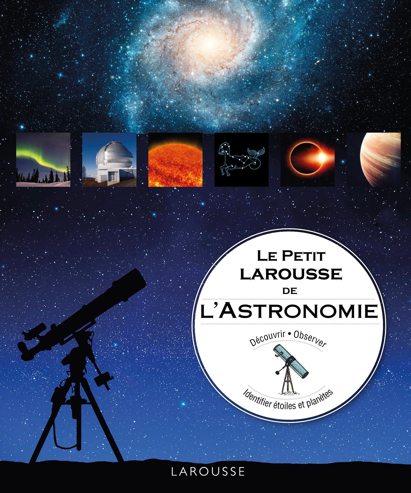 LE PETIT LAROUSSE DE L'ASTRONOMIE