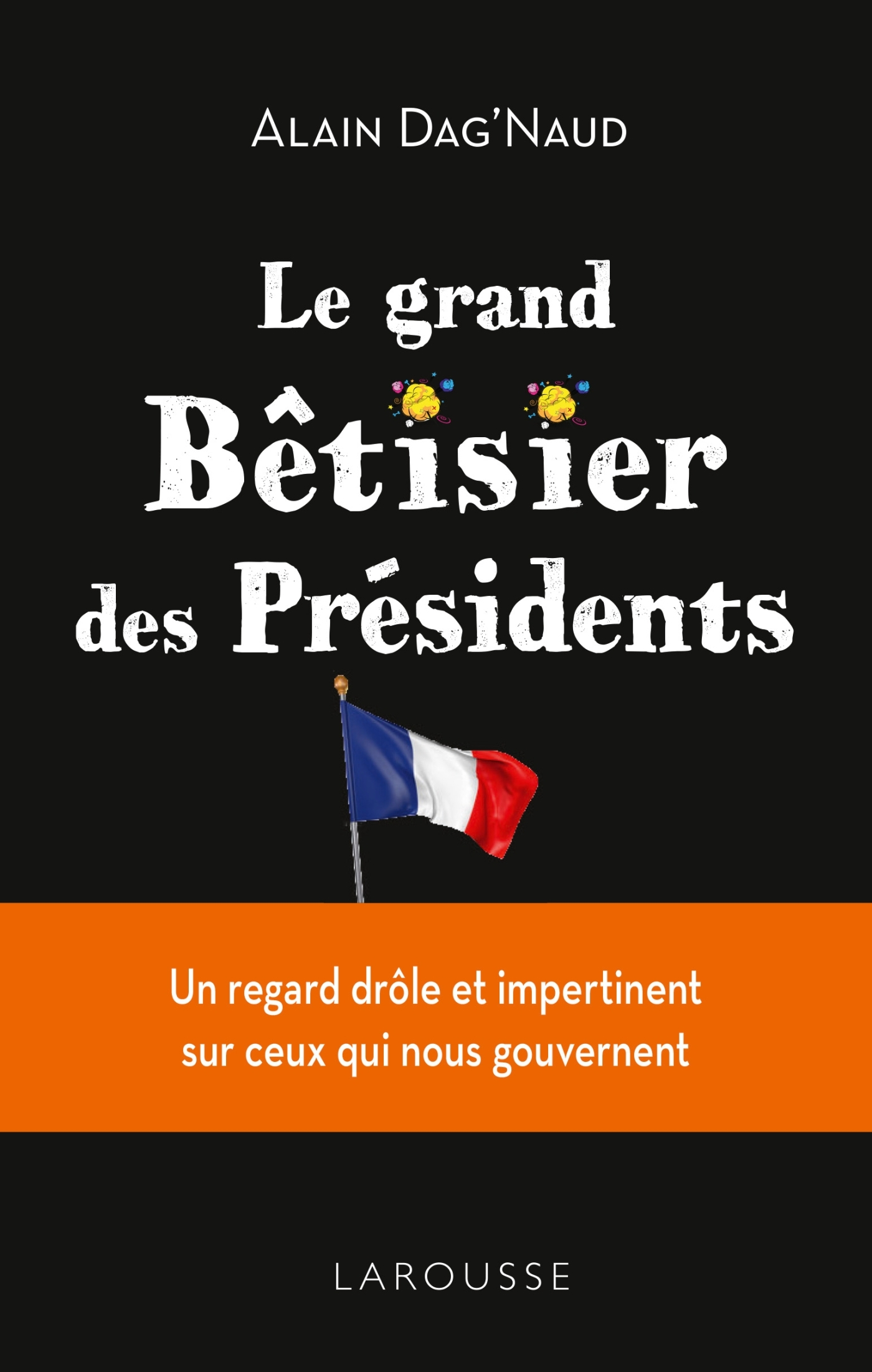 LE GRAND BETISIER DES PRESIDENTS