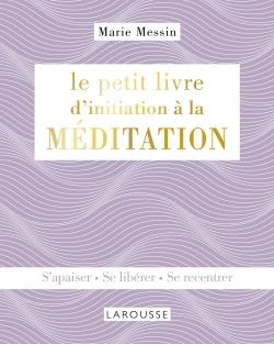 LE PETIT LIVRE D'INITIATION A LA MEDITATION