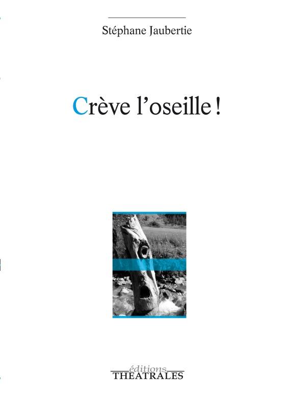 CREVE L'OSEILLE !