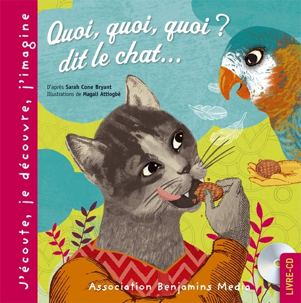 QUOI, QUOI, QUOI ? DIT LE CHAT... (+CD)