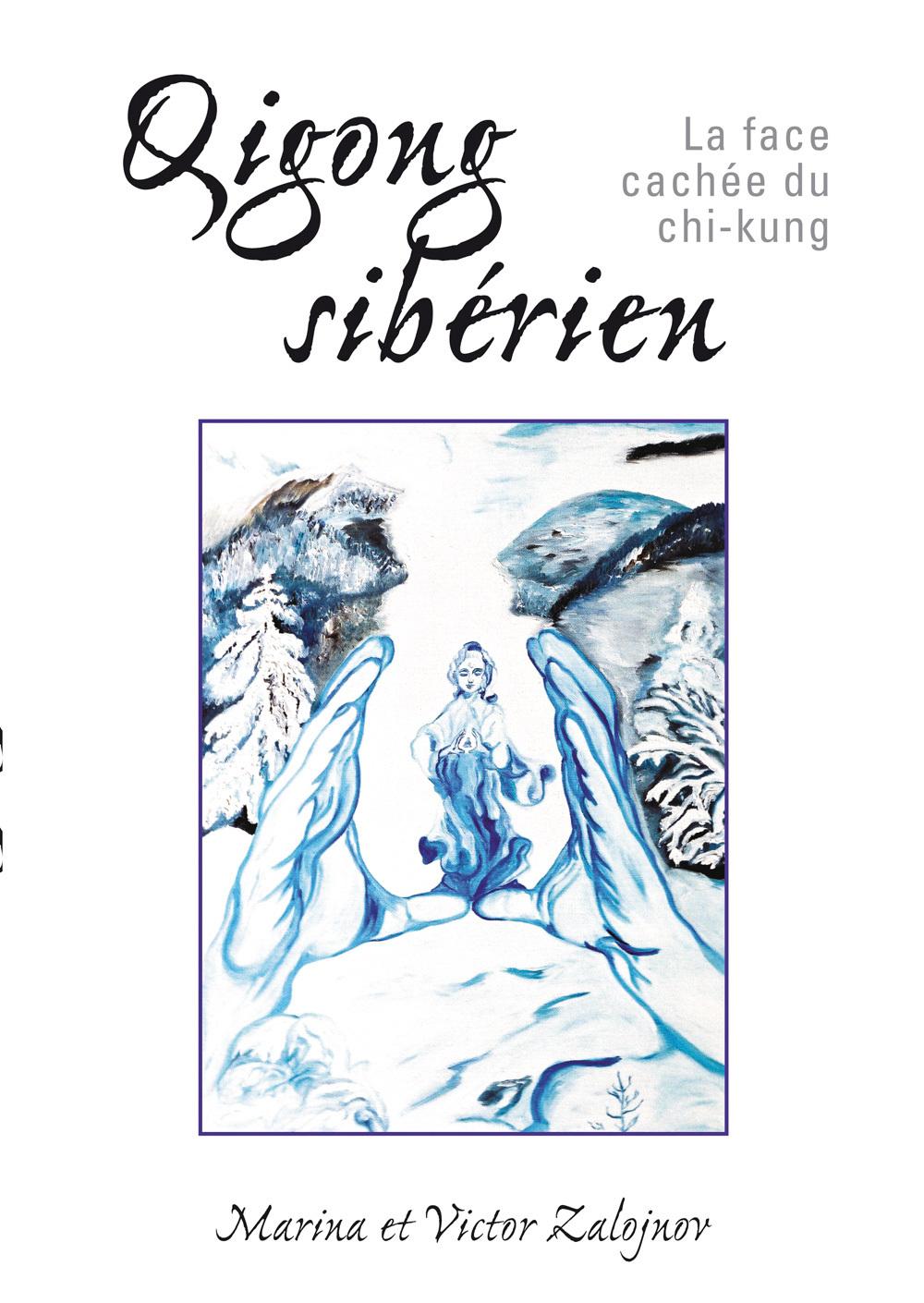 QIGONG SIBERIEN - LA FACE CACHEE DU CHI-KUNG