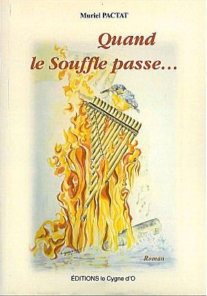 QUAND LE SOUFFLE PASSE...