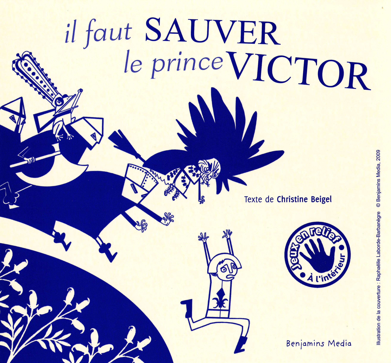 IL FAUT SAUVER LE PRINCE VICTOR (+CD + BRAILLE)