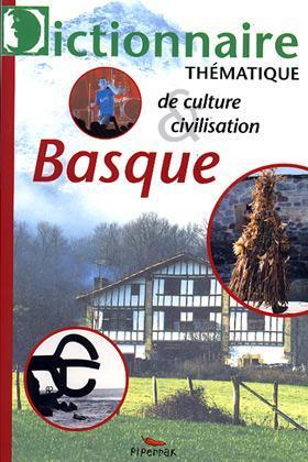 DICT. DE CULTURE ET CIVILISATION BASQUE
