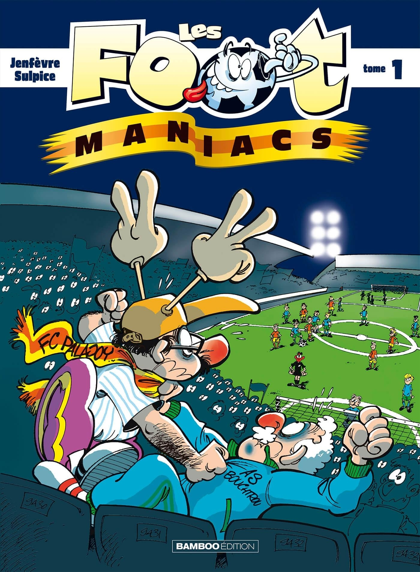 LES FOOT MANIACS - TOME 1