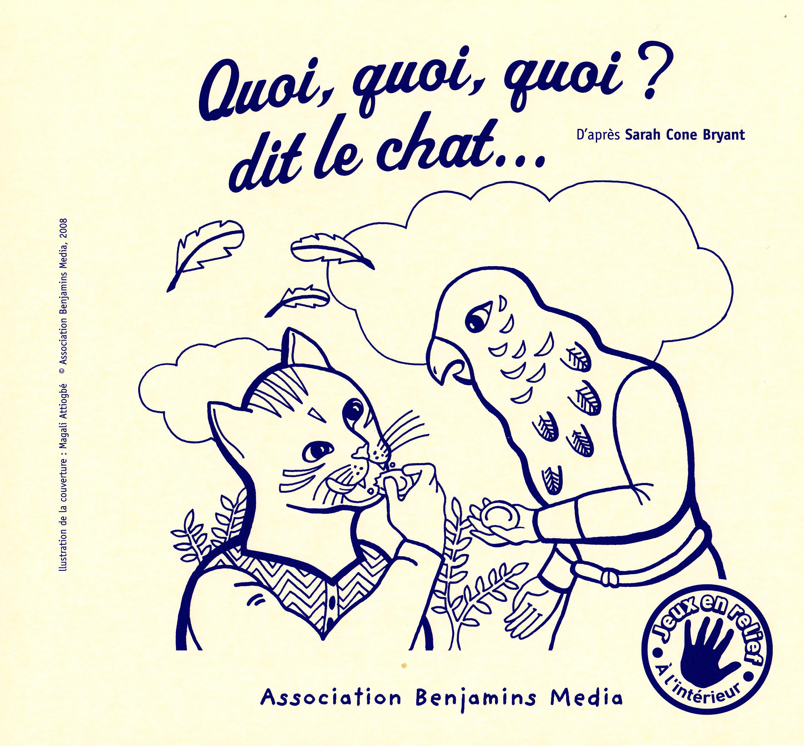 QUOI, QUOI, QUOI ? DIT LE CHAT...(+ CD + BRAILLE)