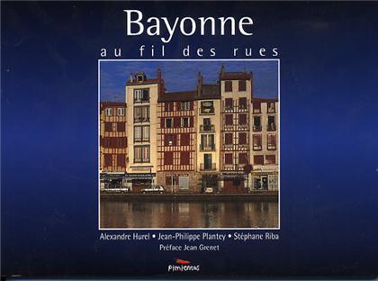 BAYONNE AU FIL DES RUES