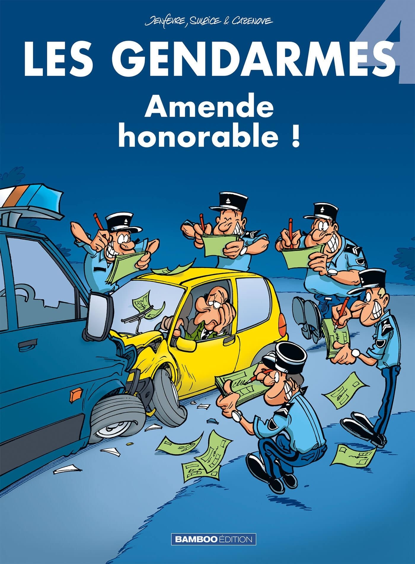 LES GENDARMES - TOME 4 - AMENDE HONORABLE !