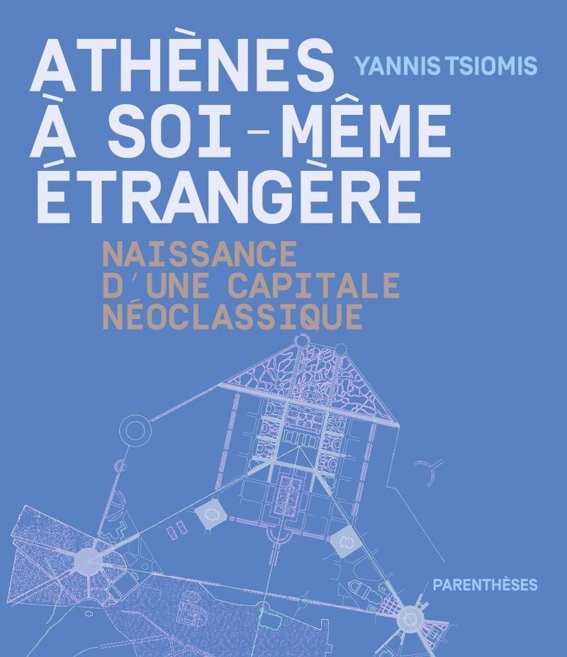 ATHENES A SOI-MEME ETRANGERE