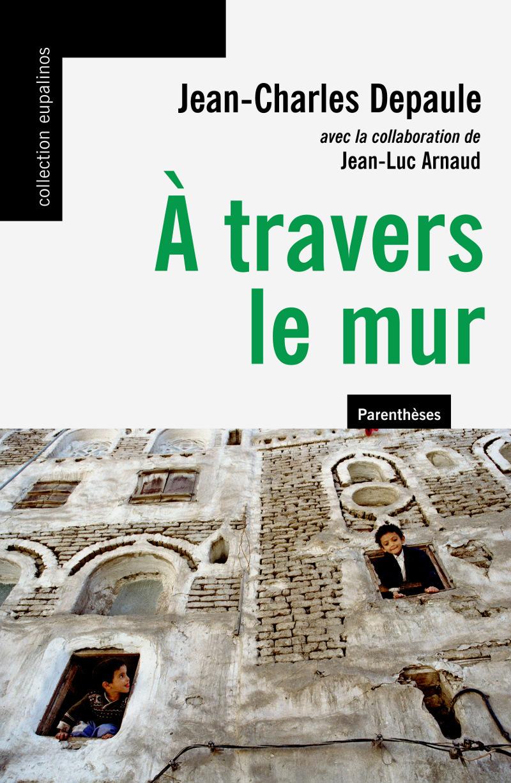 A TRAVERS LE MUR