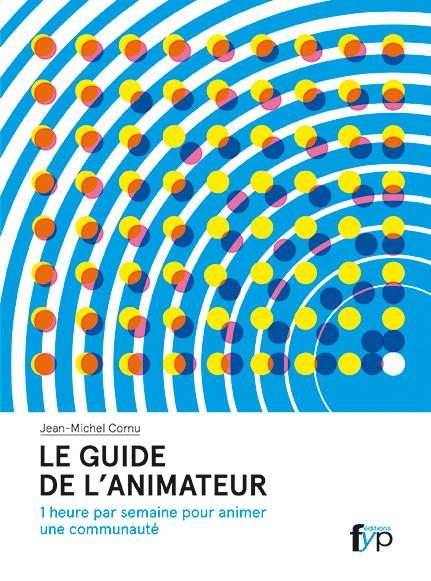 GUIDE DE L'ANIMATEUR (LE)