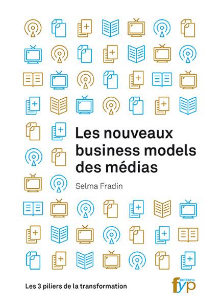 NOUVEAUX BUSINESS MODELS DES MEDIAS (LES)