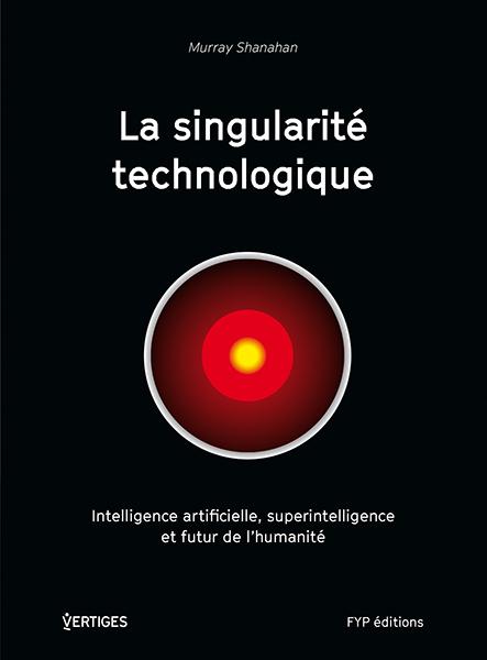 SINGULARITE TECHNOLOGIQUE (LA)