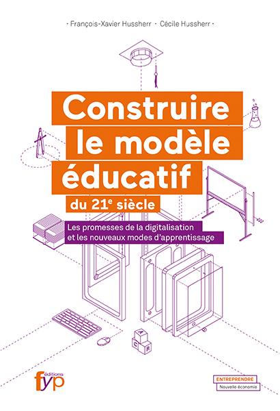 CONSTRUIRE LE MODELE EDUCATIF DU 21E SIECLE