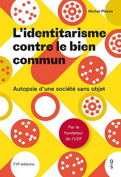 IDENTITARISME CONTRE LE BIEN COMMUN (L)