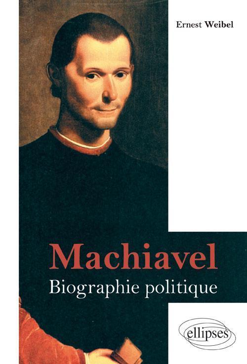MACHIAVEL BIOGRAPHIE POLITIQUE