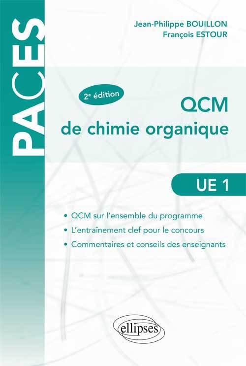 QCM DE CHIMIE ORGANIQUE UE1 2E EDITION