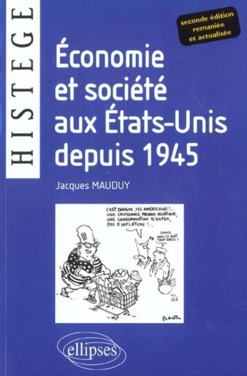 ECONOMIE ET SOCIETE AUX ETATS-UNIS DEPUIS 1945 2E EDITION REMANIEE ET ACTUALISEE