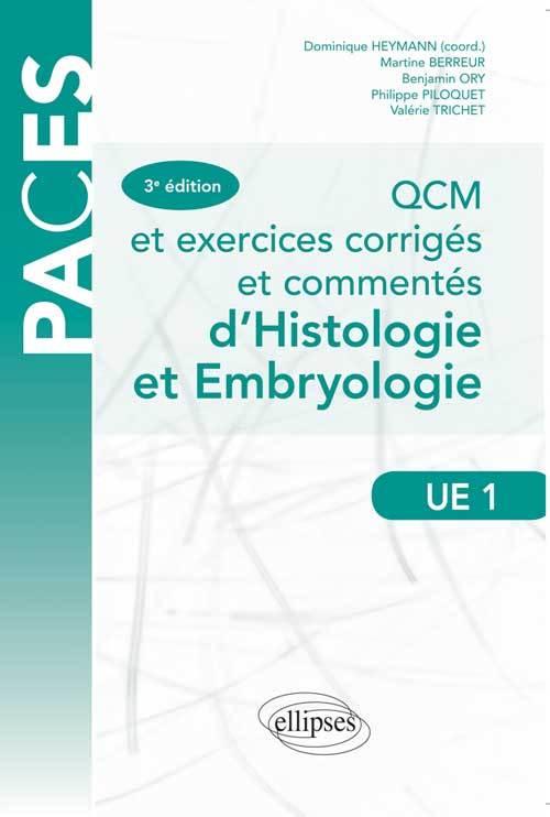 QCM ET EXERCICES CORRIGES ET COMMENTES D'HISTOLOGIE ET EMBRYOLOGIE UE1 PACES 3E EDITION