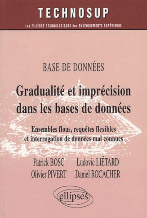 BASE DE DONNEES GRADUALITE ET IMPRECISION DANS LES BASES DE DONNEES ENSEMBLES FLOUS REQUETES