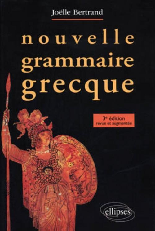 NOUVELLE GRAMMAIRE GRECQUE 3E EDITION REVUE ET AUGMENTEE