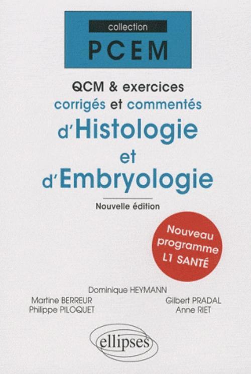 QCM & EXERCICES CORRIGES ET COMMENTES D'HISTOLOGIE ET D'EMBRYOLOGIE NOUVELLE EDITION L1 SANTE