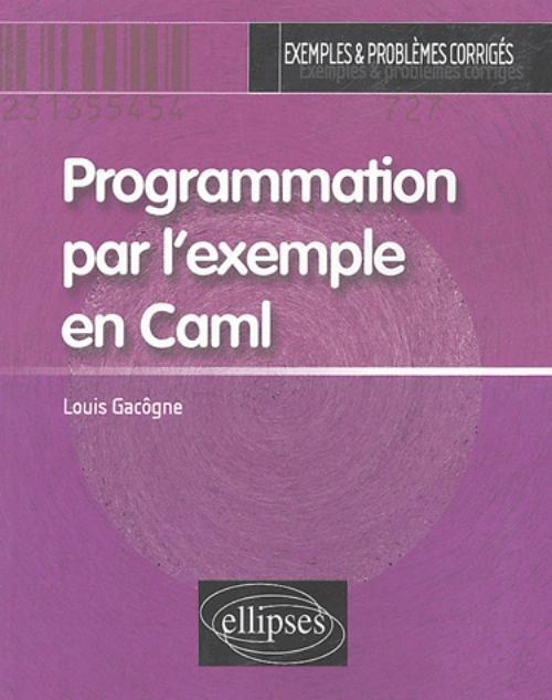 PROGRAMMATION PAR L'EXEMPLE EN CAML EXEMPLES & PROBLEMES CORRIGES