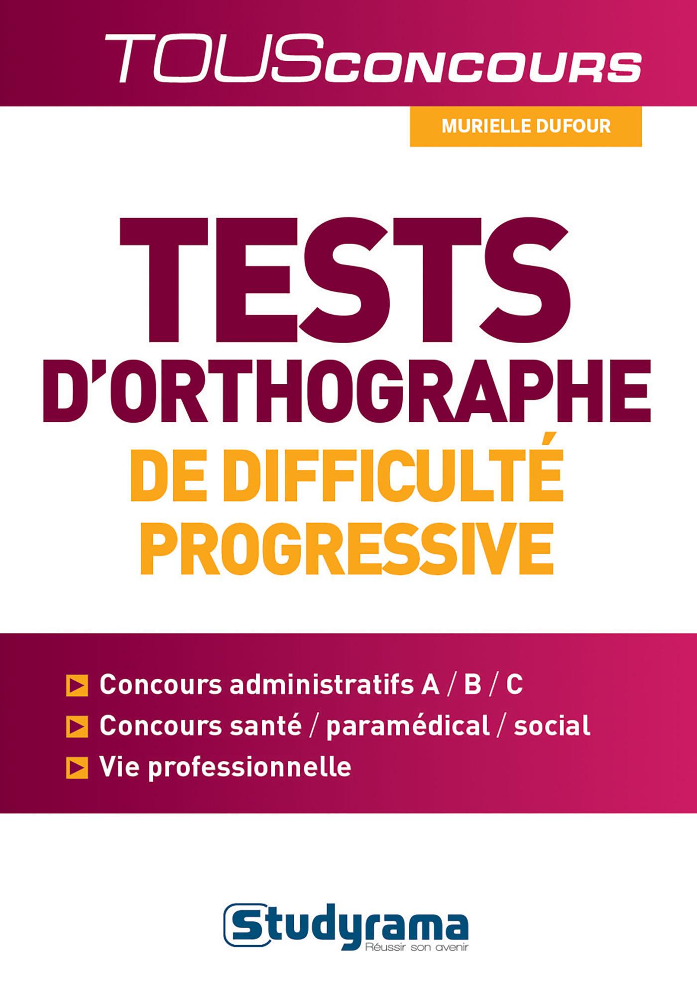 TESTS D'ORTHOGRAPHE DE DIFFICULTE PROGRESSIVE