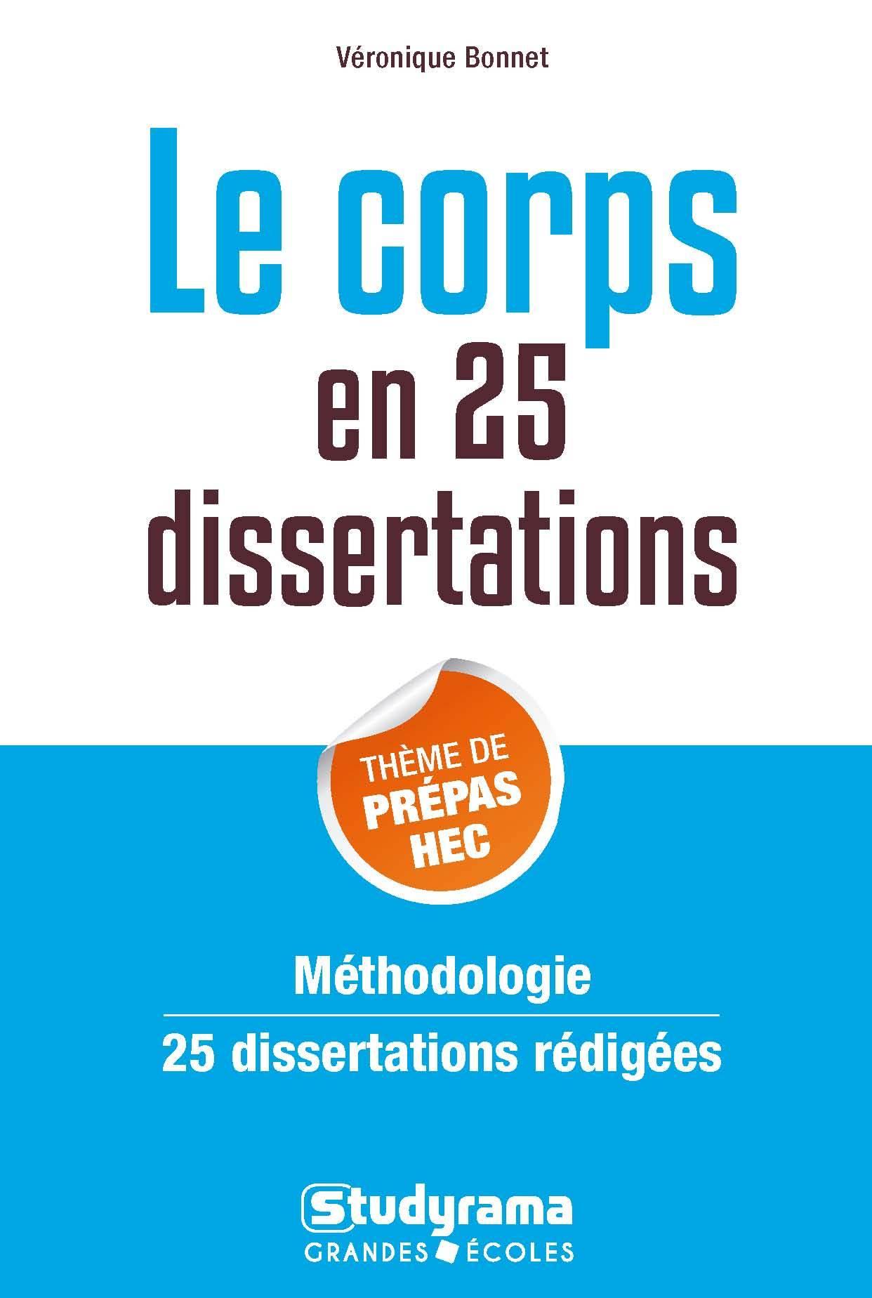 CORPS EN 25 DISSERTATIONS THEMES DE PREPAS HEC (LE)