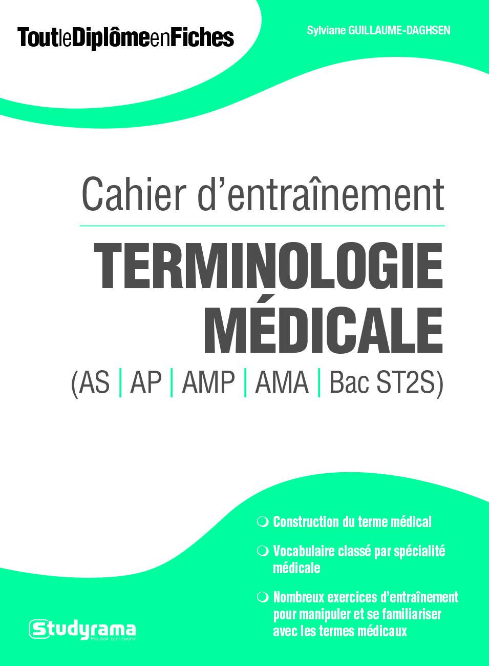 CAHIER D'ENTRAINEMENT TERMINOLOGIE MEDICALE AS AP AMP AMA BAC ST2S