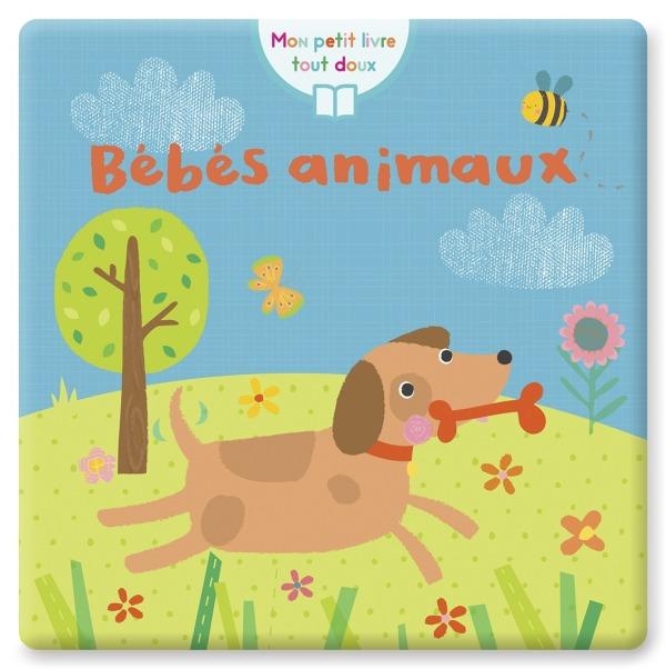 BEBES ANIMAUX (COLL. MON PETIT LIVRE TOUT DOUX)